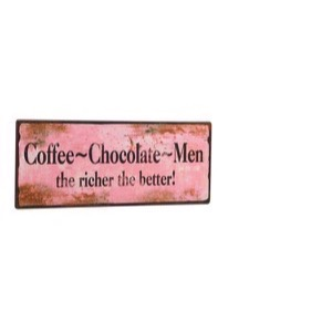 Metal skilt 31x13cm Coffee - Chocolate - Men - The Richer The Better