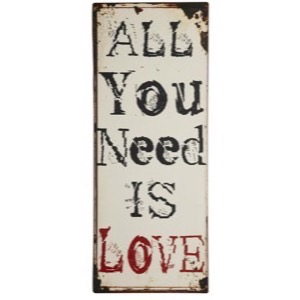 Metal skilt 31x76cm  All You Need Is Love - Se flere Metal skilte og Spejle