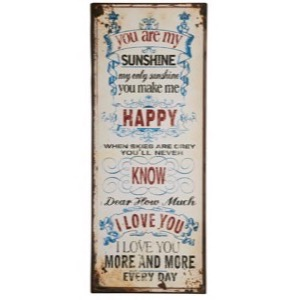 Metal skilt 31x76cm You Are My Sunshine My Only Sunshine - Se flere Metal skilte