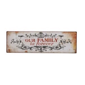 Metal skilt 31x10cm Our Family Is Forever - Se flere Metal skilte