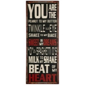 "Metal skilt 31x76cm You Are The Peanut To My Butter..."" - Se flere Metal skilte"