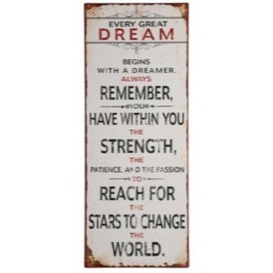 Metal skilt 31x76cm Every Great Dream Begins With A Dreamer... - Se flere Metal skilte
