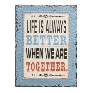 Metal skilt 33x43cm Life Is Always Better When...