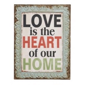 Metal skilt 33x43cm Love Is The Heart Of Our Home