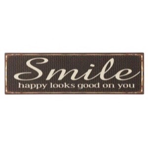 Metal skilt 51x15cm Smile - Happy Looks Good On You - Se flere Metal skilte