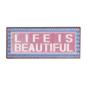 Metal skilt 31x13cm Life Is Beautiful - Se flere Metal skilte