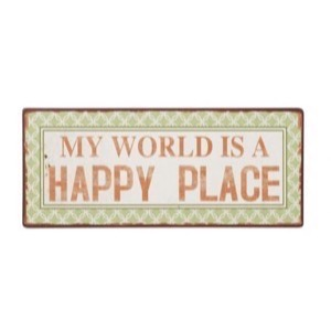 Metal skilt 31x13cm My World Is A Happy Place - Se flere Metal skilte