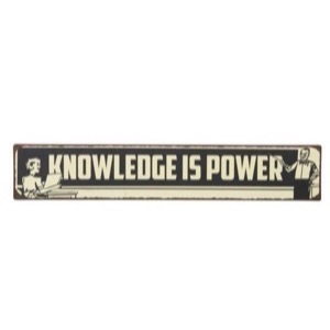 Metal skilt 49x9cm Knowledge Is Power - Se flere Metal skilte