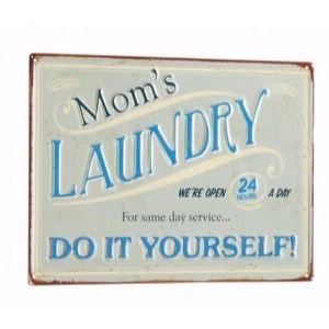 Metal skilt 40x30cm Mom's Laundry - We're Open 24 Hours A Day - For Same Day Service - Do It Yourself - Se flere Metal skilte