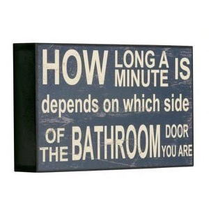 Antik look træ skilt 25x16x5cm How Long A Minute Is Depends On Which Side Of The Bathroom Door You Are
