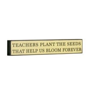 Antik look træ skilt Teachers Plant The Seeds That Help Us Bloom Forever