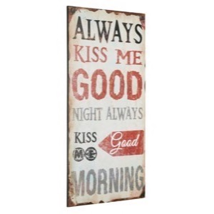 Metal skilt 30x60x0,7cm Always Kiss Me Goodnight - Se metal skilte og spejle