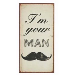 Magnet skilt 5x10cm I Am Your Man