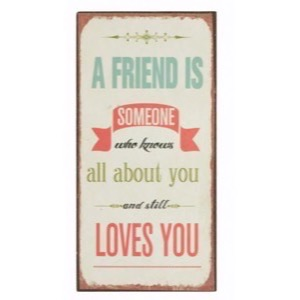 Magnet skilt 5x10cm A Friend Is Someone Who