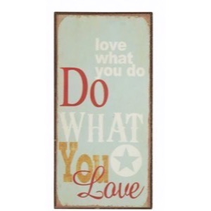 Magnet skilt 5x10cm Love What You Do