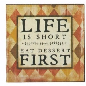 Magnet 7x7cm Life Is Short Eat Dessert First