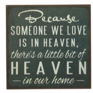 Magnet 7x7cm Because Someone We Love Is In Heaven There´s A Little Bit Of Heaven In Our Home - Se flere Magneter