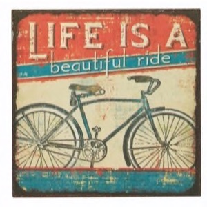 Magnet 7x7cm Life Is A Beautiful Ride