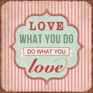 Magnet 7x7cm Love What You Do What You Love