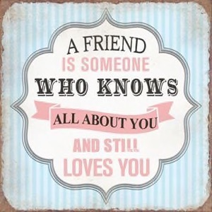 Magnet 7x7cm A Friend Is Someone Who Knows All About You