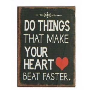 Magnet 5x7cm Do Things That Make Your Heart Beat Faster