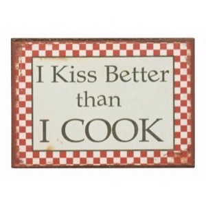 Magnet 7x5cm I Kiss Better Than I Cook