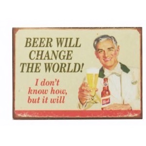 Magnet 7x5cm Beer Will Change The World