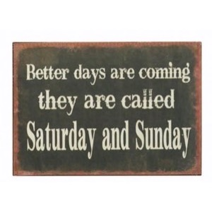 Magnet 7x5cm Better Days Are Coming