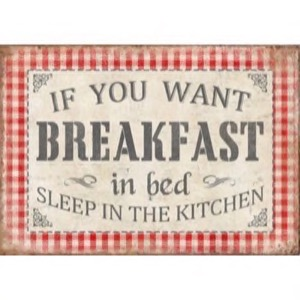 Magnet 7x5cm If You Want Breakfast In Bed - Se flere Magneter