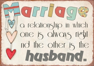 Magnet 7x5cm Marriage Is A Relationship In Which One Is Always Right And The Other Is The Husband  - Se flere Magneter
